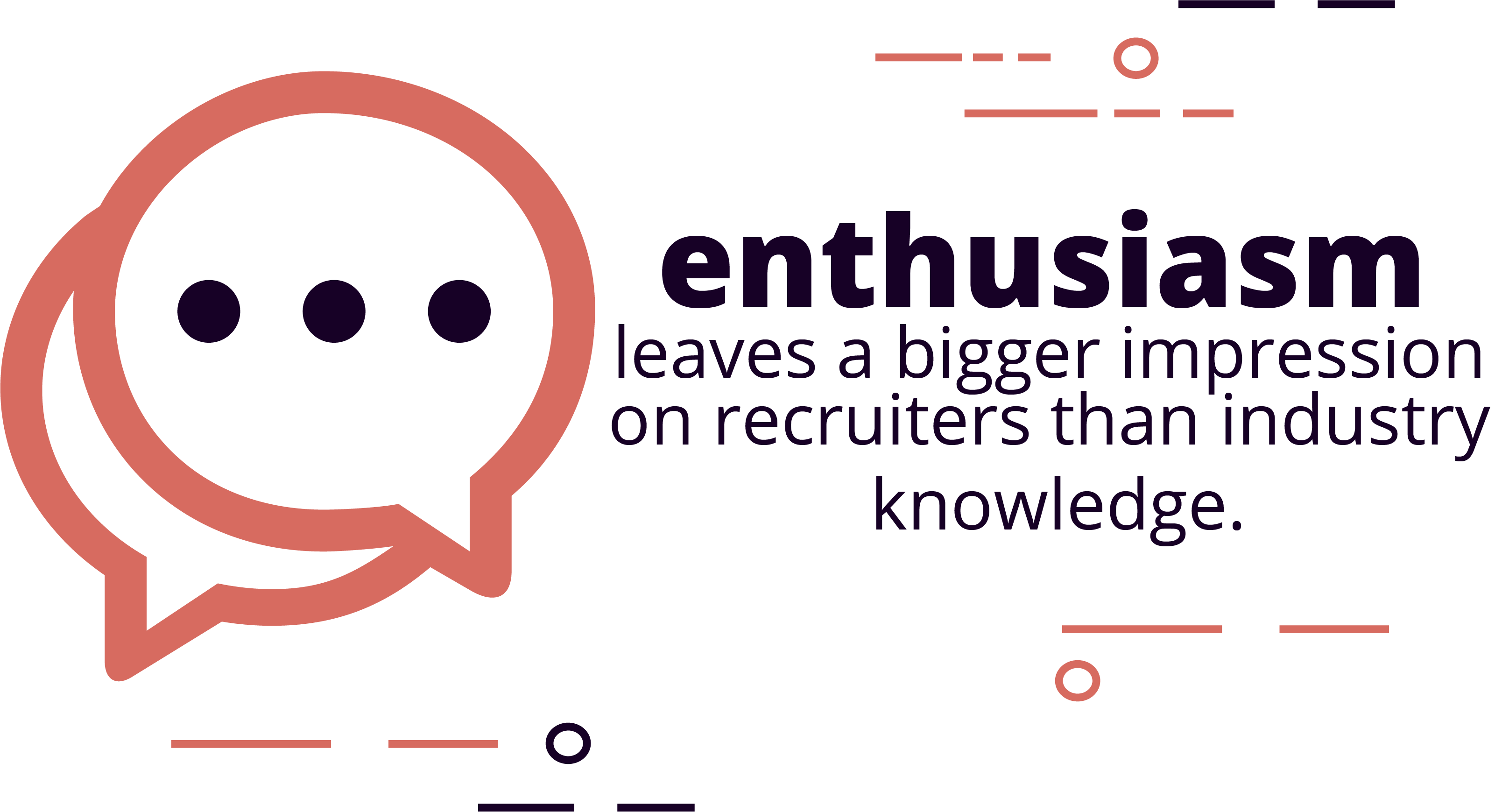 enthusiasm leaves a bigger impression on recruiters than industry knowledge