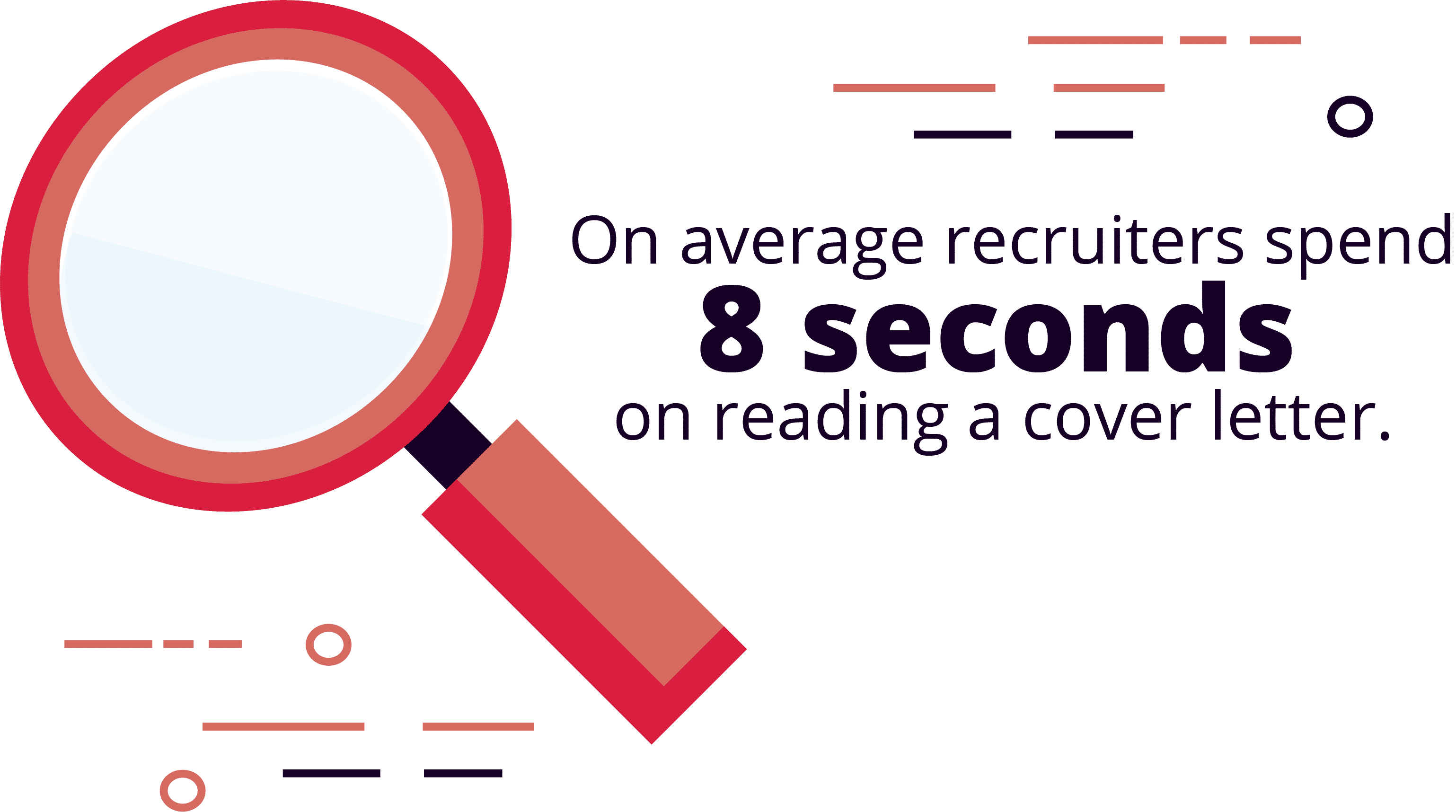 Recruiters Spend an Average of 8 Seconds Reading Cover Letters